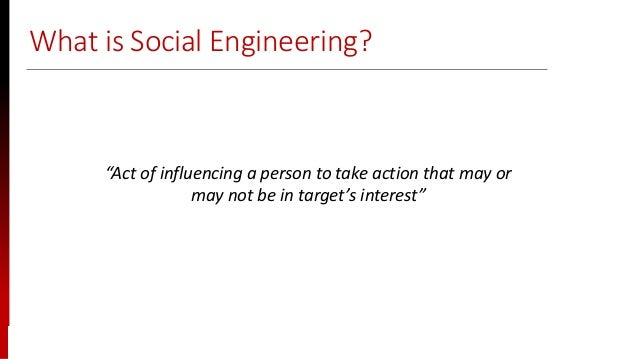 """www.sisainfosec.com What is Social Engineering? """"Act of influencing a person to take action that may or may not be in targ..."""