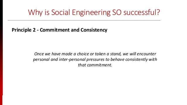 www.sisainfosec.com Why is Social Engineering SO successful? Once we have made a choice or taken a stand, we will encounte...