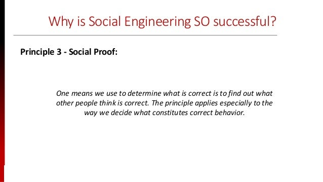 www.sisainfosec.com Why is Social Engineering SO successful? One means we use to determine what is correct is to find out ...