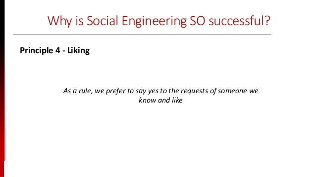 www.sisainfosec.com Why is Social Engineering SO successful? As a rule, we prefer to say yes to the requests of someone we...