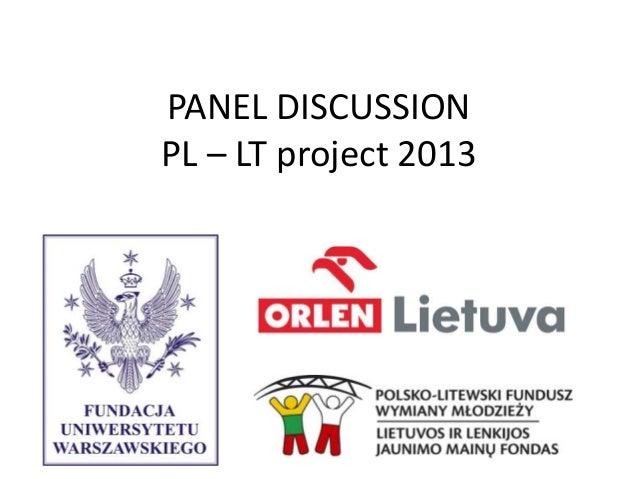 PANEL DISCUSSION PL – LT project 2013