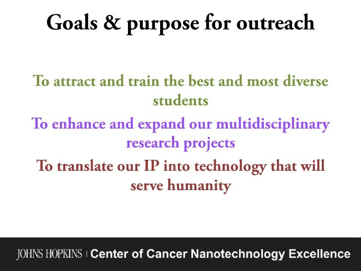 Goals & purpose for outreach<br />To attract and train the best and most diverse students<br />To enhance and expand our m...