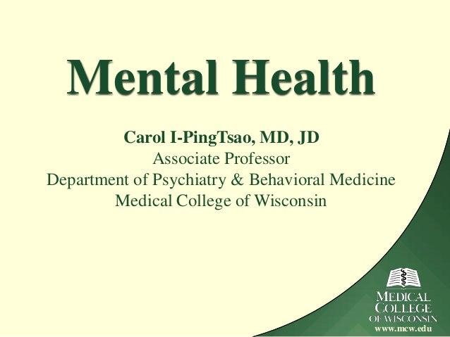 Mental Health         Carol I-PingTsao, MD, JD              Associate ProfessorDepartment of Psychiatry & Behavioral Medic...