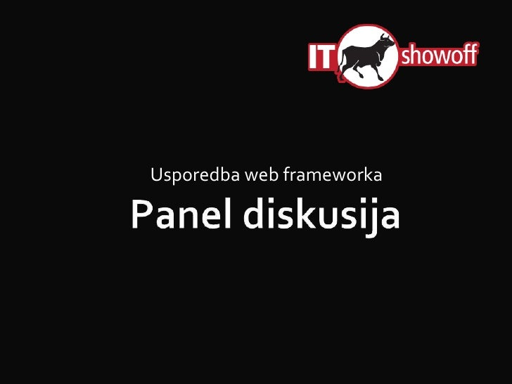 Panel diskusija<br />Usporedba web frameworka<br />