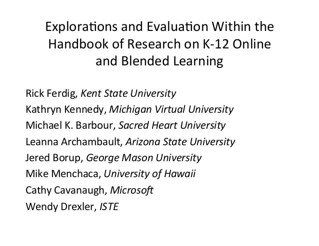 Explora(ons	   and	   Evalua(on	   Within	   the	    Handbook	   of	   Research	   on	   K-­‐12	   Online	    and	   Blend...
