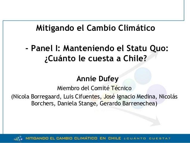 Annie Dufey Miembro del Comité Técnico (Nicola Borregaard, Luis Cifuentes, José Ignacio Medina, Nicolás Borchers, Daniela ...