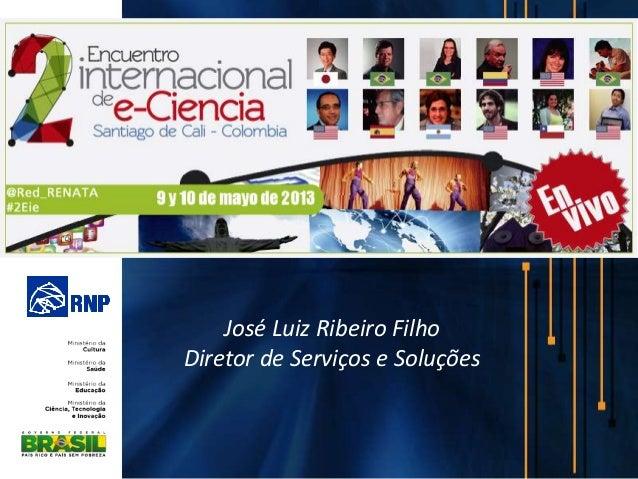 José Luiz Ribeiro FilhoDiretor de Serviços e Soluções