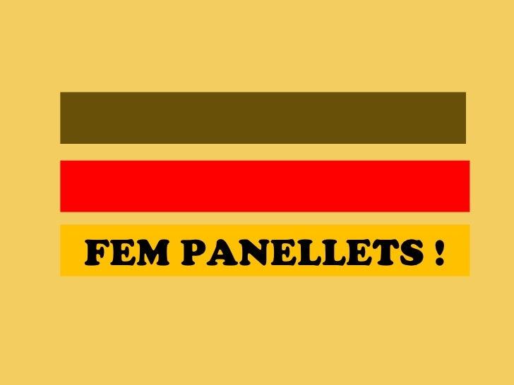 FEM PANELLETS !