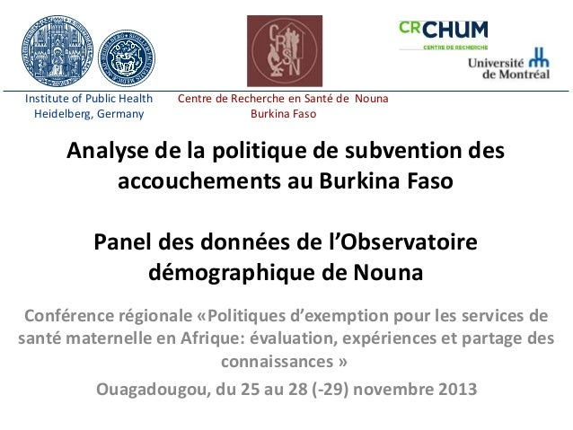 Institute of Public Health Heidelberg, Germany  Centre de Recherche en Santé de Nouna Burkina Faso  Analyse de la politiqu...
