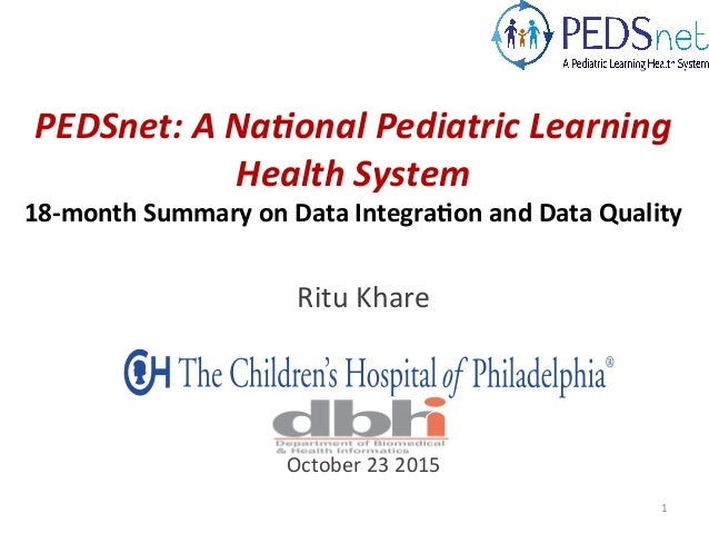 PEDSnet:  A  Na-onal  Pediatric  Learning   Health  System   18-‐month  Summary  on  Data  Integra3...