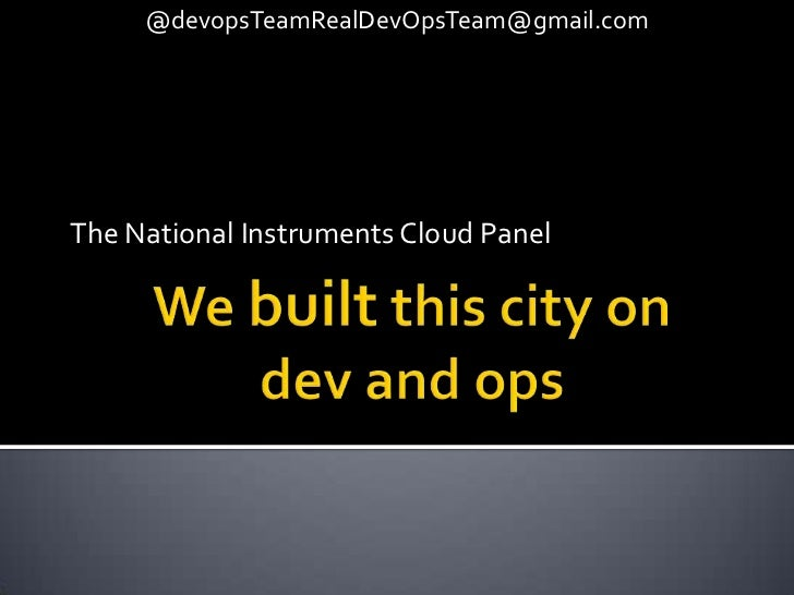 @devopsTeamRealDevOpsTeam@gmail.comThe National Instruments Cloud Panel