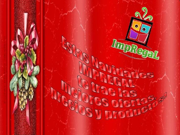 Estas Navidades IMPREGAL  te trae las mejores ofertas,  precios y productos!