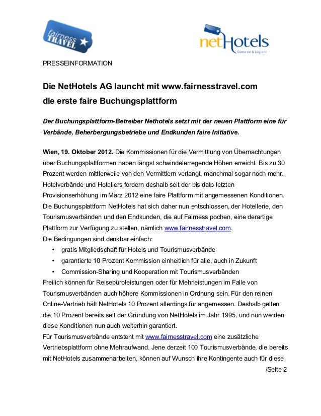 PRESSEINFORMATIONDie NetHotels AG launcht mit www.fairnesstravel.comdie erste faire BuchungsplattformDer Buchungsplattform...