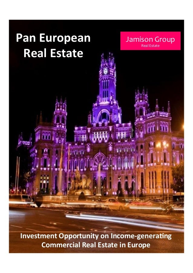 Pan  European     Real  Estate     Investment  Opportunity  on  Income-‐genera8ng   Commercial  Rea...