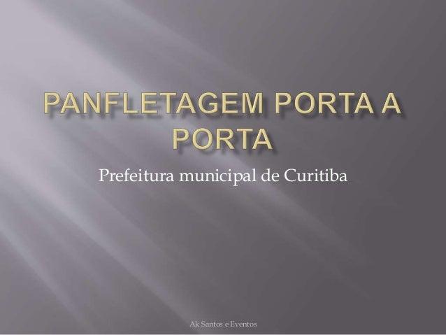 Prefeitura municipal de Curitiba Ak Santos e Eventos