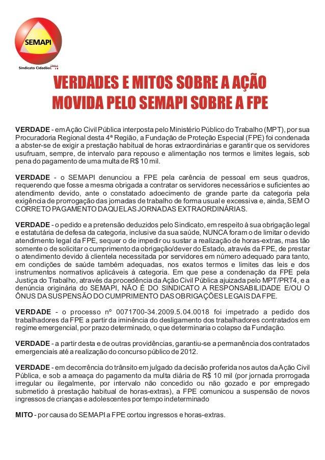 VERDADE - emAção Civil Pública interposta pelo Ministério Público do Trabalho (MPT), por sua Procuradoria Regional desta 4...