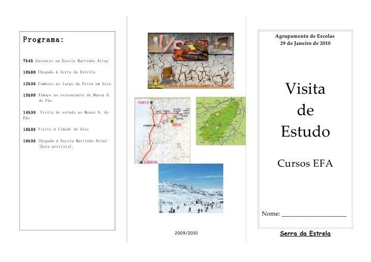 Agrupamento de Escolas Programa:                                                  29 de Janeiro de 2010   7h45 Encontro na...