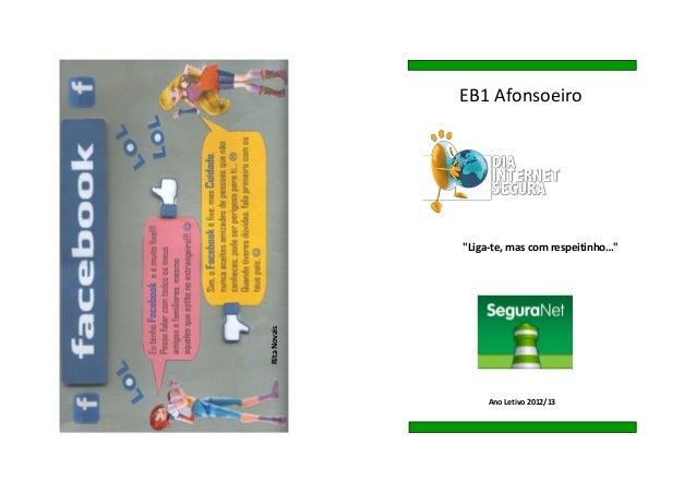 """EB1 Afonsoeiro              """"Liga-te, mas com respeitinho…""""Rita Novais                   Ano Letivo 2012/13"""