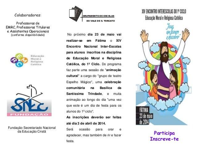 GRUPAMENTO DE ESCOLAS DO VALE DE S. TORCATO Participa Inscreve-te No próximo dia 23 de maio vai realizar-se em Fátima o XI...