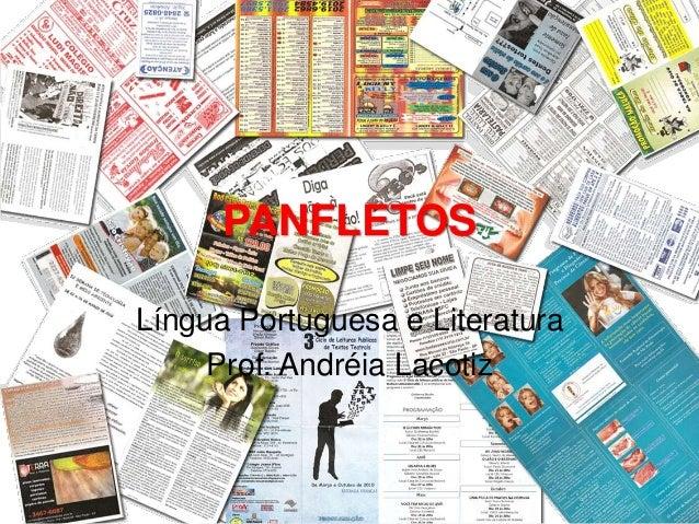 PANFLETOS Língua Portuguesa e Literatura Prof. Andréia Lacotiz