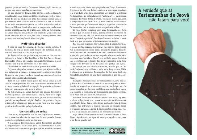 Proibições absurdas A vida de uma Testemunha de Jeová é muito restrita. A liderança da religião proíbe seus membros de par...