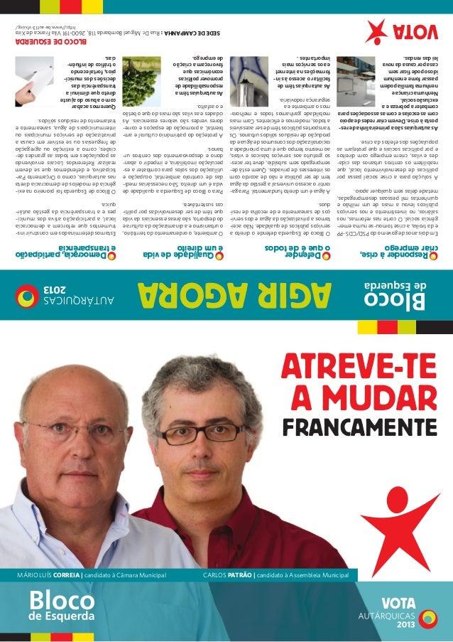 MÁRIO LUÍS CORREIA | candidato à Câmara Municipal CARLOS PATRÃO | candidato à Assembleia Municipal AGIRAGORA ATREVE-TE A M...