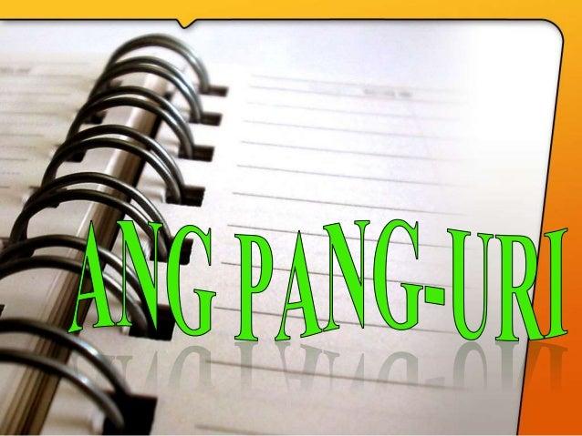 Ano ang Pang-uri? • Ang pang-uri mga salitang nagsasaad ng uri o katangian ng tao, bagay, hayop, pook, at pangyayari. • It...