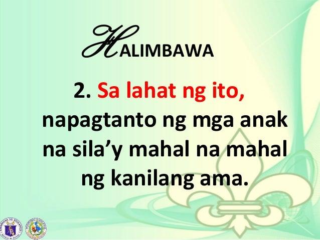 HALIMBAWA 2. Sa lahat ng ito, napagtanto ng mga anak na sila'y mahal na mahal ng kanilang ama.