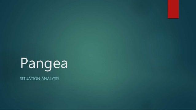 Pangea SITUATION ANALYSIS