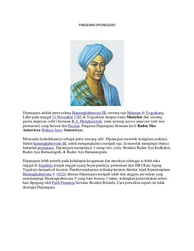 PANGERAN DIPONEGORODipanegara adalah putra sulung Hamengkubuwono III, seorang raja Mataram di Yogyakarta.Lahir pada tangga...