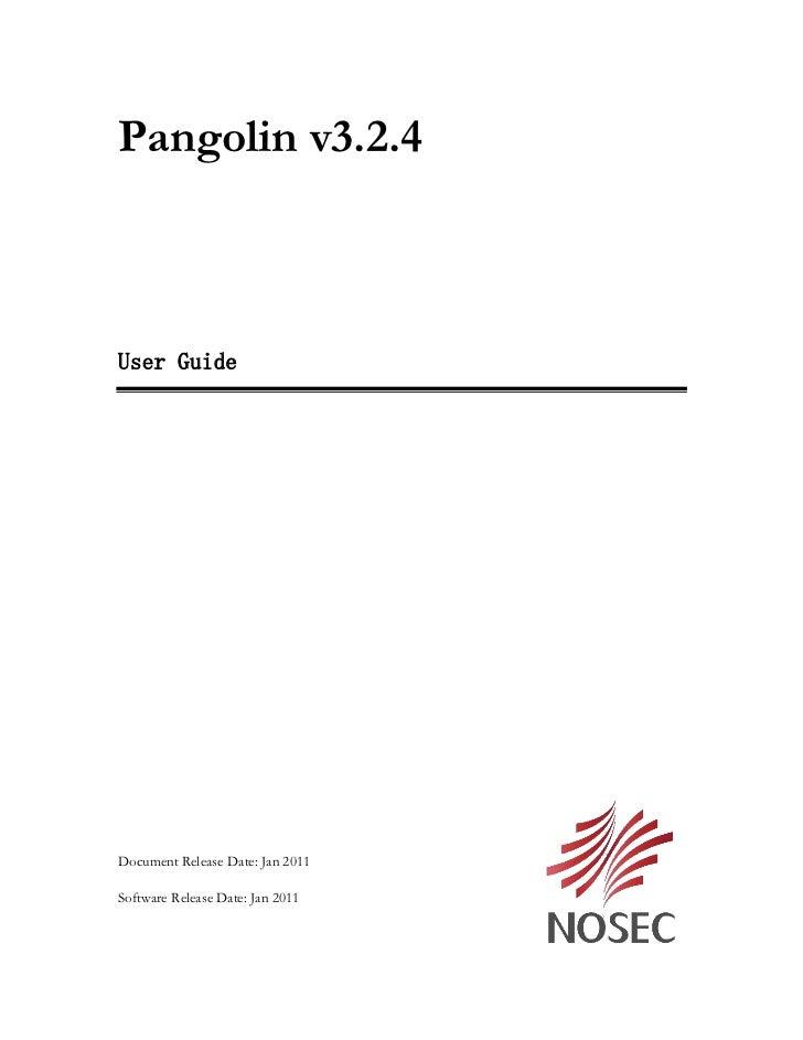Pangolin v3.2.4User GuideDocument Release Date: Jan 2011Software Release Date: Jan 2011