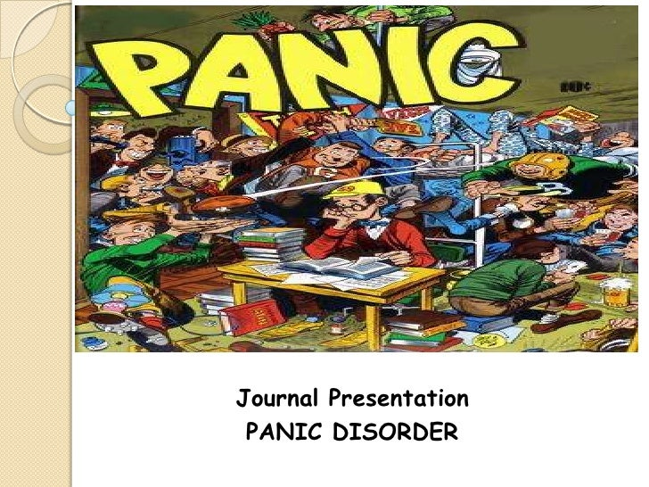 Journal Presentation PANIC DISORDER