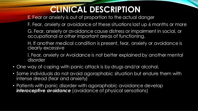 a description of panic disorder Definition and usual symptoms of panic disorder panic disorder is a condition in which the individual experiences recurrent and unexpected episodes of extreme anxietyduring these episodes which are called panic attacks, a variety of terrifying physiological symptoms can occur such a pounding heart, shortness of breath, dizziness, or trembling.