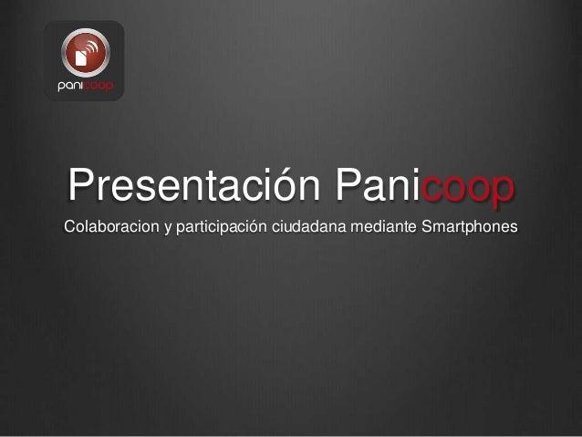 Presentación Panicoop  Colaboracion y participación ciudadana mediante Smartphones