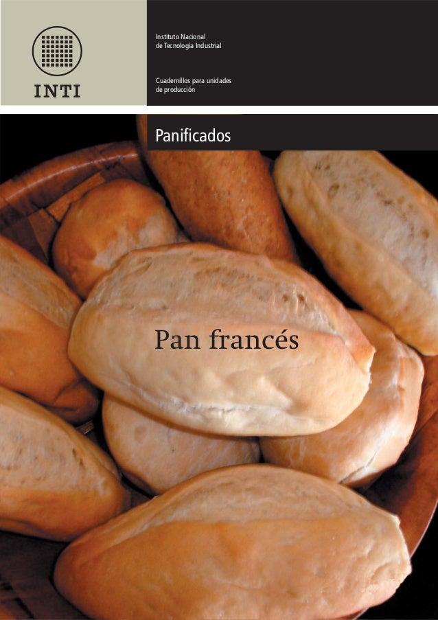 Instituto Nacional de Tecnología Industrial Cuadernillos para unidades de producción Panificados Pan francés