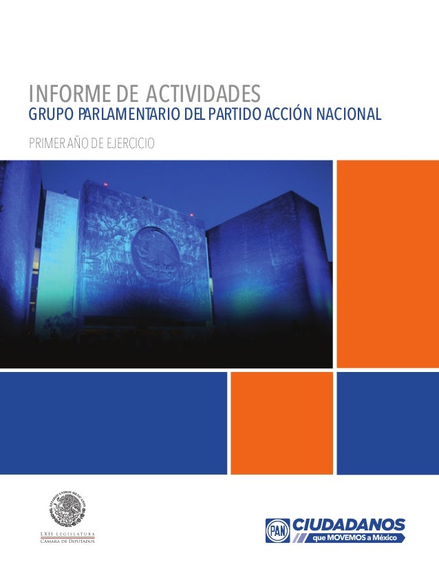 GRUPO PARLAMENTARIO DELPARTIDOACCIÓN NACIONAL PRIMER AÑO DE EJERCICIO INFORME DE ACTIVIDADES