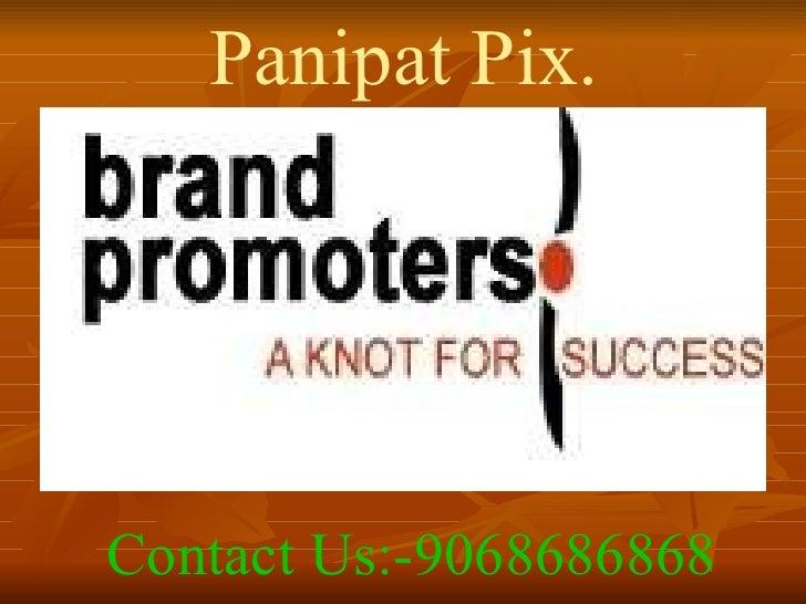 Panipat Pix. Contact Us:-9068686868