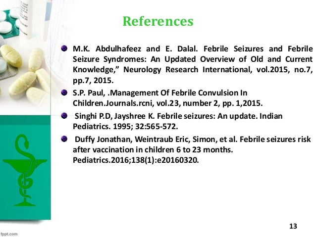 M.K. Abdulhafeez and E. Dalal. Febrile Seizures and Febrile Seizure Syndromes: An Updated Overview of Old and Current Know...