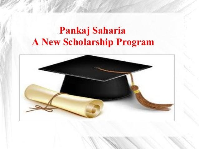 Pankaj Saharia A New Scholarship Program