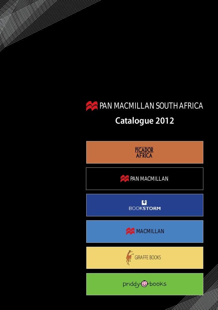 PAN MACMILLAN SOUTH AFRICA   Catalogue 2012       PAN MACMILLAN         MACMILLAN        GIRAFFE BOOKS