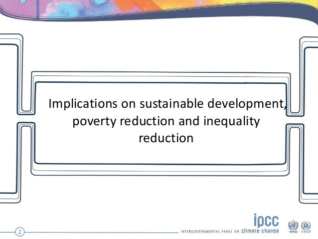 Implications on sustainable development, poverty reduction and inequality reduction 2