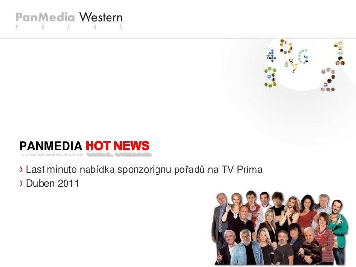 PANMEDIA› Last minute nabídka sponzorignu pořadů na TV Prima› Duben 2011