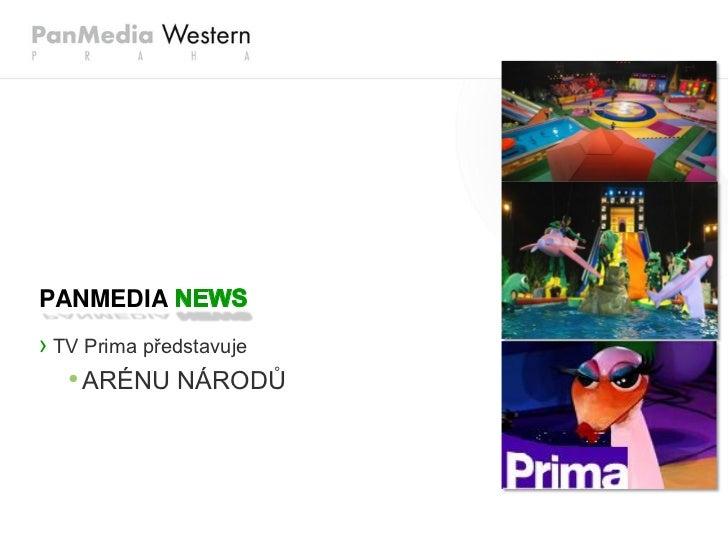 PANMEDIA› TV Prima představuje   • ARÉNU NÁRODŮ