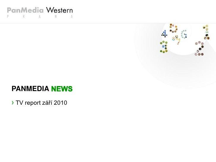 PANMEDIA › TV report září 2010