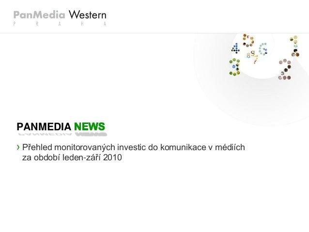 › Přehled monitorovaných investic do komunikace v médiích za období leden-září 2010 PANMEDIA