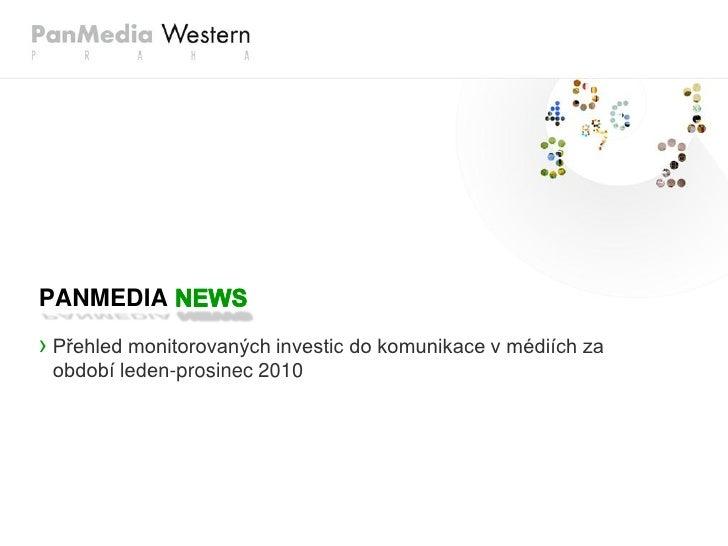 PANMEDIA› Přehled monitorovaných investic do komunikace v médiích za období leden-prosinec 2010