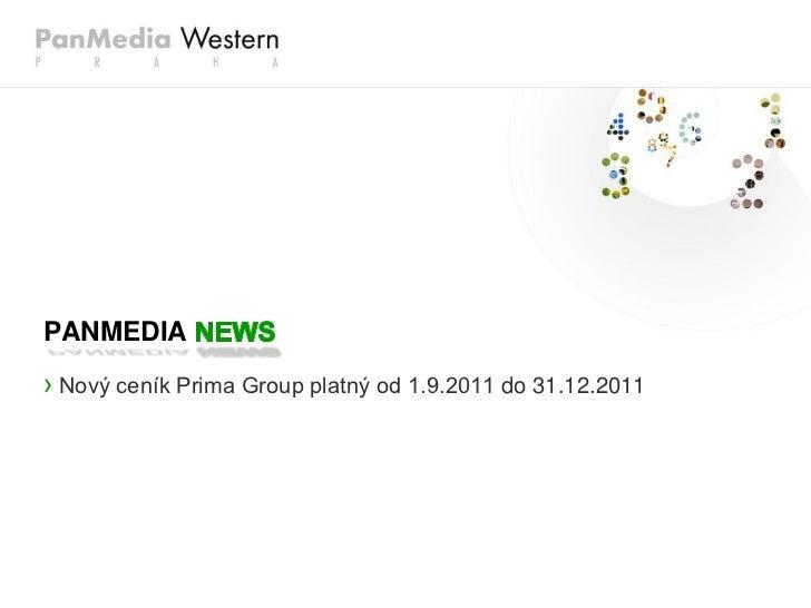 PANMEDIA› Nový ceník Prima Group platný od 1.9.2011 do 31.12.2011