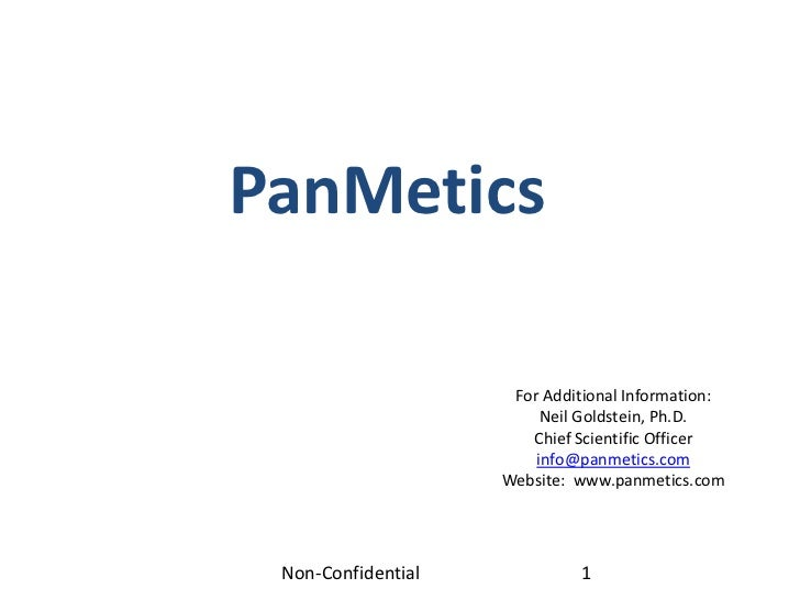 PanMetics                     For Additional Information:                         Neil Goldstein, Ph.D.                   ...