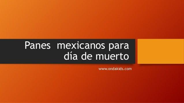 Panes mexicanos para día de muerto www.ondakids.com