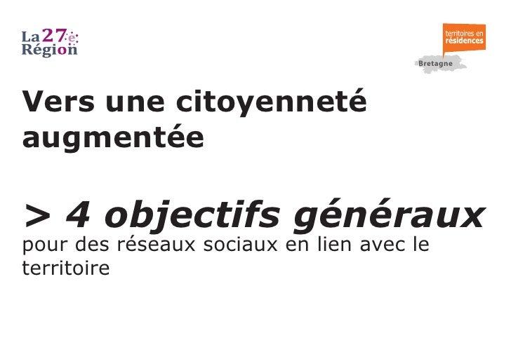 Bretagne     Vers une citoyenneté augmentée  > 4 objectifs généraux pour des réseaux sociaux en lien avec le territoire